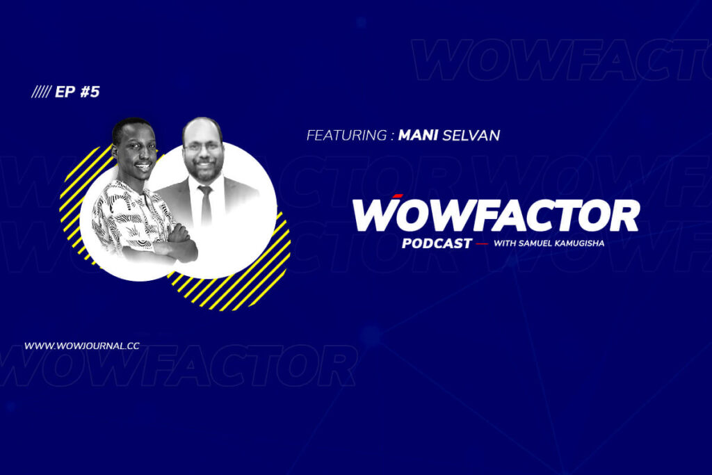 WowFactor Podcast EP5 – Featuring Mani Selvan – An Experienced Project Manager & Project Management Trainer from Malaysia