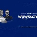 Homam Alghorani - WowFactor Podcast - Feature
