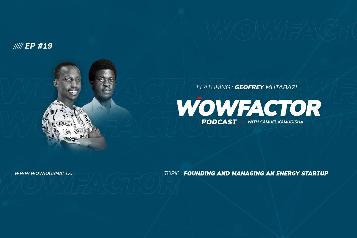 Mutabazi Geofrey - WowFactor Podcast - Feature
