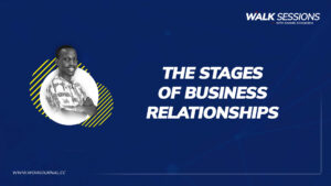 Walksessions - Episode 1 - Stages of Business Relationships