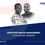 Martin Tumusiime - WowFactor Podcast - Effective Waste Management